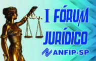 Novas notícias sobre o I Fórum Jurídico ANFIP-SP; faça sua inscrição