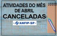 Atividades da ANFIP-SP em abril são canceladas em decorrência da prorrogação da quarentena