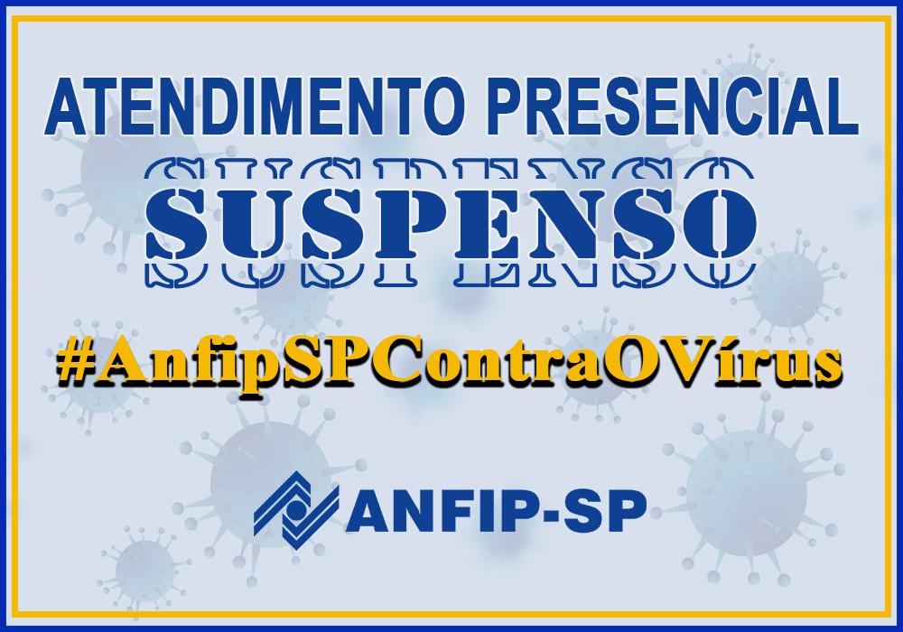 Quarentena no Estado de SP é prorrogada até 10 de maio; ANFIP-SP mantém atendimento remoto