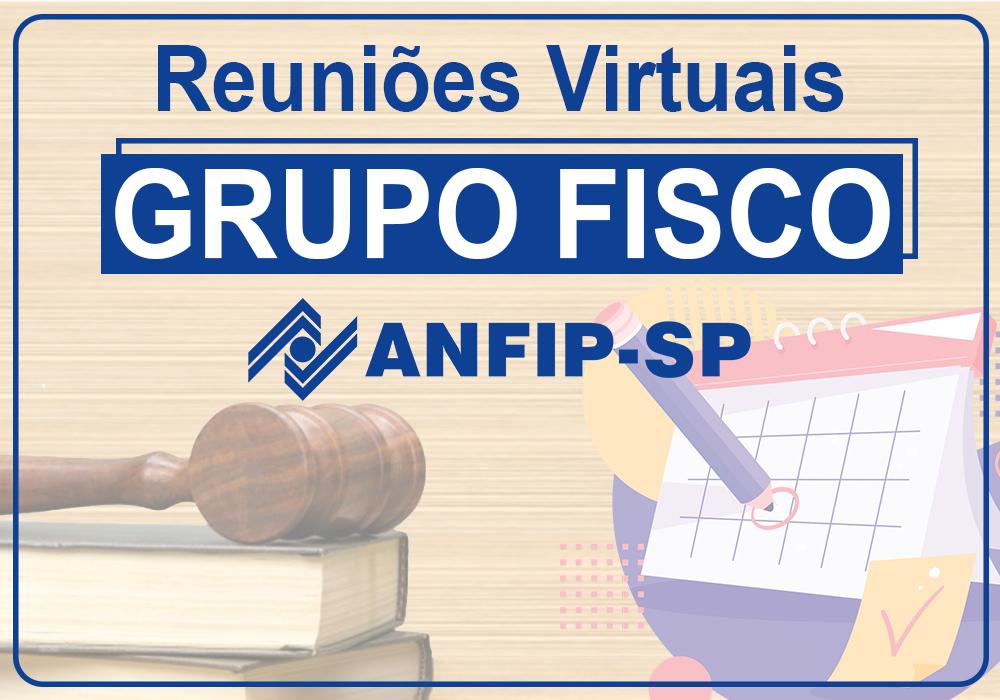 Confira calendário de reuniões virtuais sobre processos do Grupo Fisco realizadas até outubro