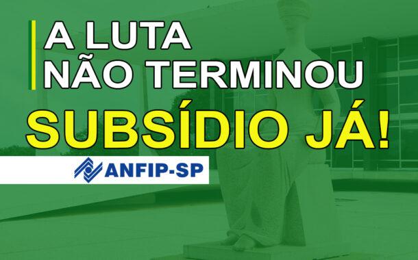 ANFIP-SP retoma luta pelo Subsídio