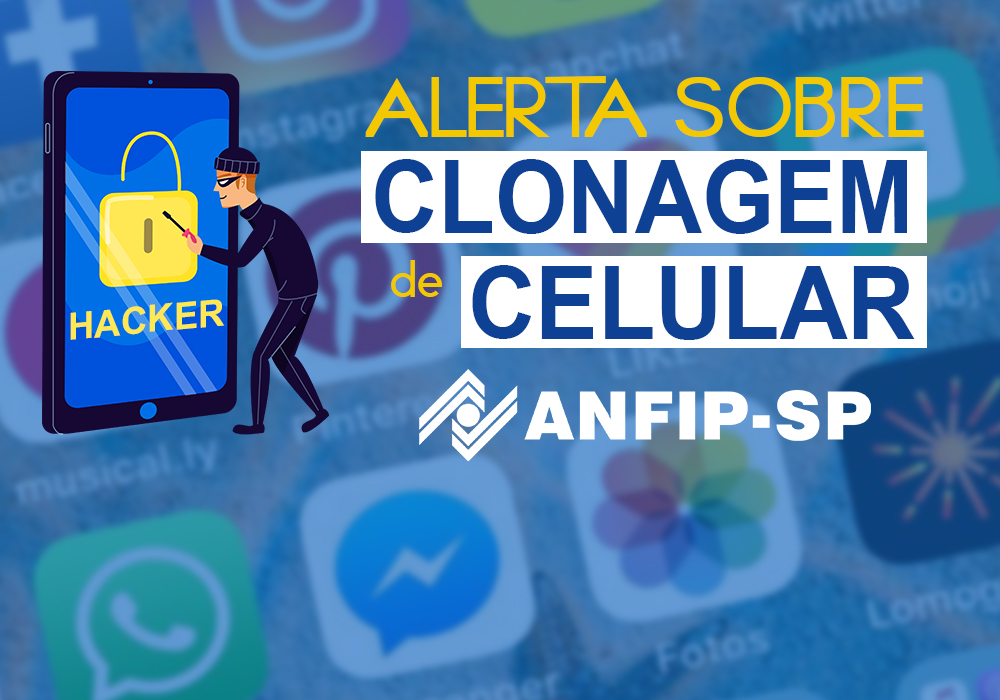 ANFIP-SP faz alerta sobre casos de clonagem de celulares de associados