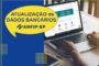 Servidores precisam atualizar dados em virtude de mudanças em instituições financeiras