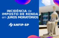 STF afasta incidência de Imposto de Renda sobre Juros Moratórios